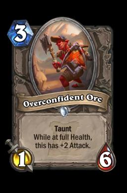 Overconfident Orc