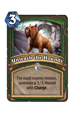 Unleash the Hounds